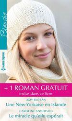 Vente EBooks : Une New-Yorkaise en Islande - Le miracle qu'elle espérait - Le médecin aventurier  - Amy Andrews - Caroline Anderson - Amy Ruttan