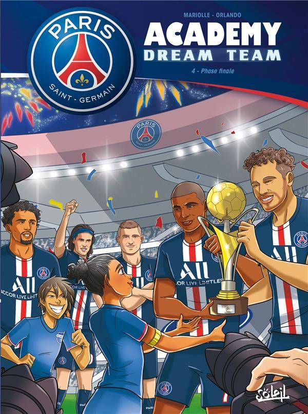 PARIS SAINT-GERMAIN ACADEMY  -  DREAM TEAM T.4  -  PHASE FINALE