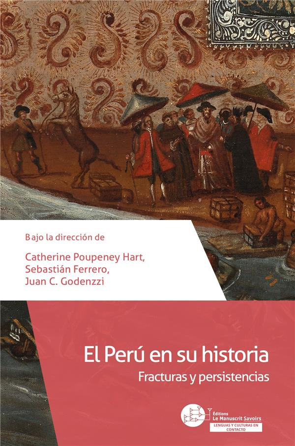 el Perú en su historia ; fracturas y persistencias