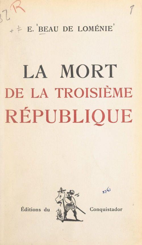 La mort de la Troisième République  - Emmanuel Beau de Loménie