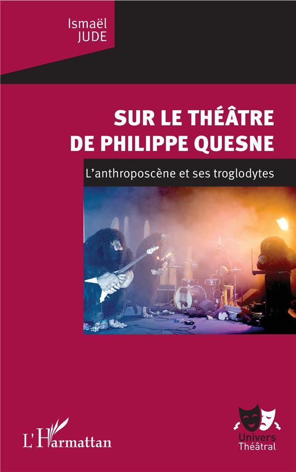 sur le théâtre de Philippe Quesne ; l'anthroposcène et ses troglodytes