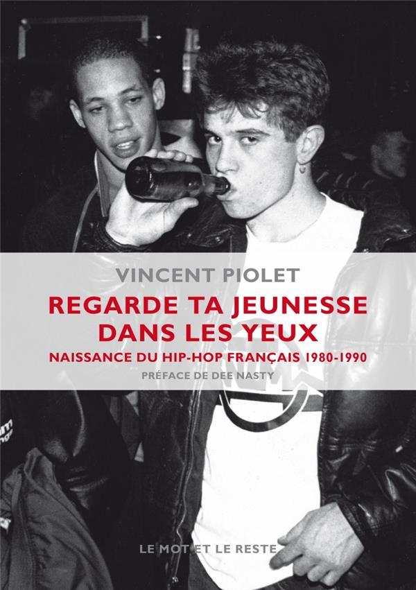 Regarde ta jeunesse dans les yeux ; naissance du hip-hip français 1980-1990