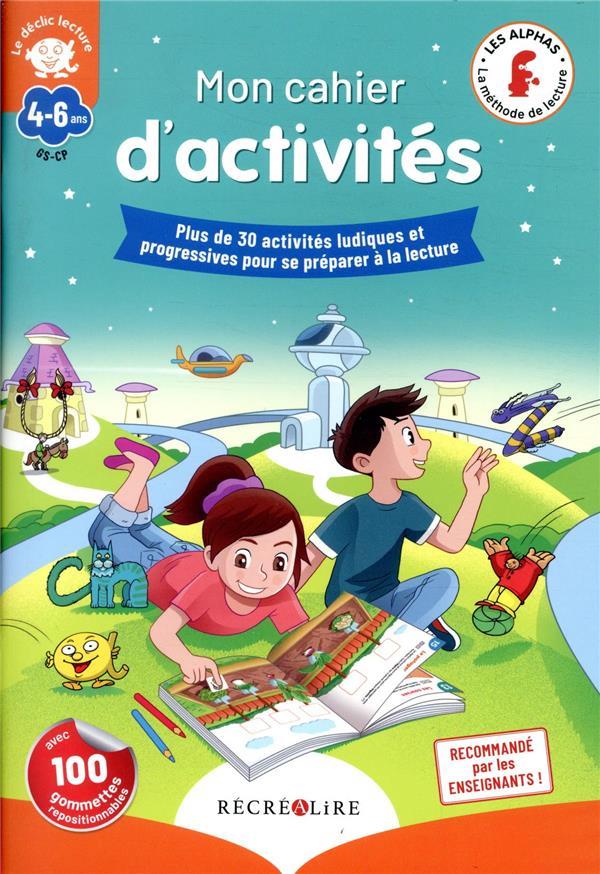 Mon cahier d'activités déclic lecture ; plus de 30 activités ludiques et progressives pour se préparer à la lecture