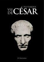 Vente Livre Numérique : Vie de César  - PLUTARQUE