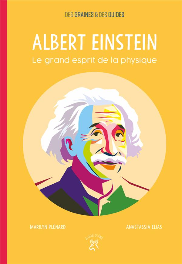 Albert Einstein ; le grand esprit de la physique