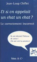 Vente Livre Numérique : Et si on appelait un chat un chat ? Le Correctement incorrect  - Jean-Loup Chiflet