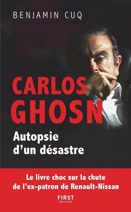 Carlos Ghosn, Autopsie d'un désastre - le livre choc sur la chute de l'ex-patron de Renault Nissan