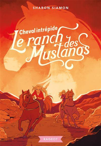LE RANCH DES MUSTANGS T.9  -  CHEVAL INTREPIDE