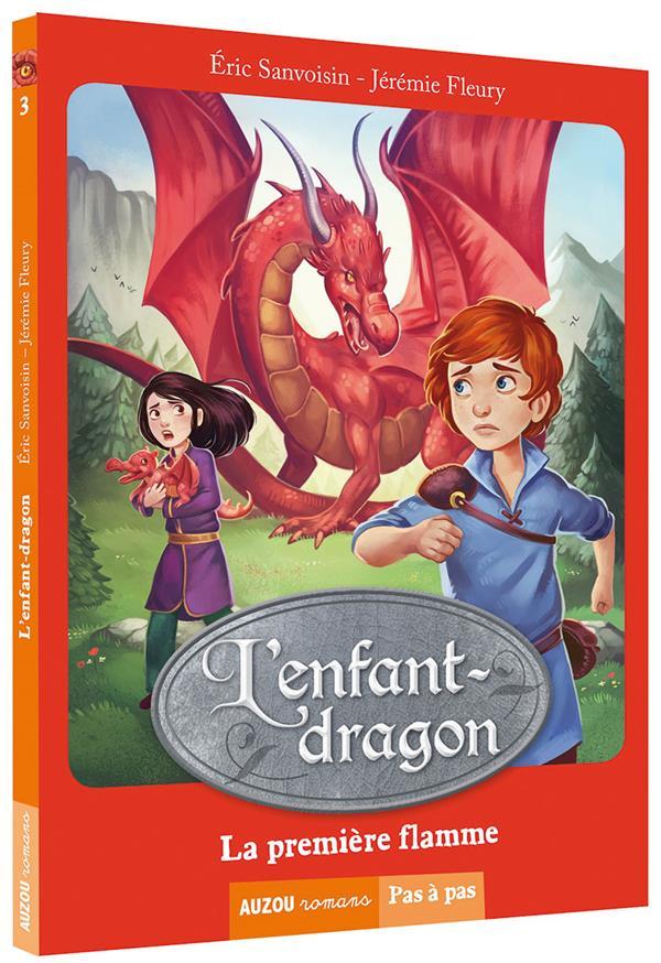 L'enfant-dragon T.1 ; la première flamme