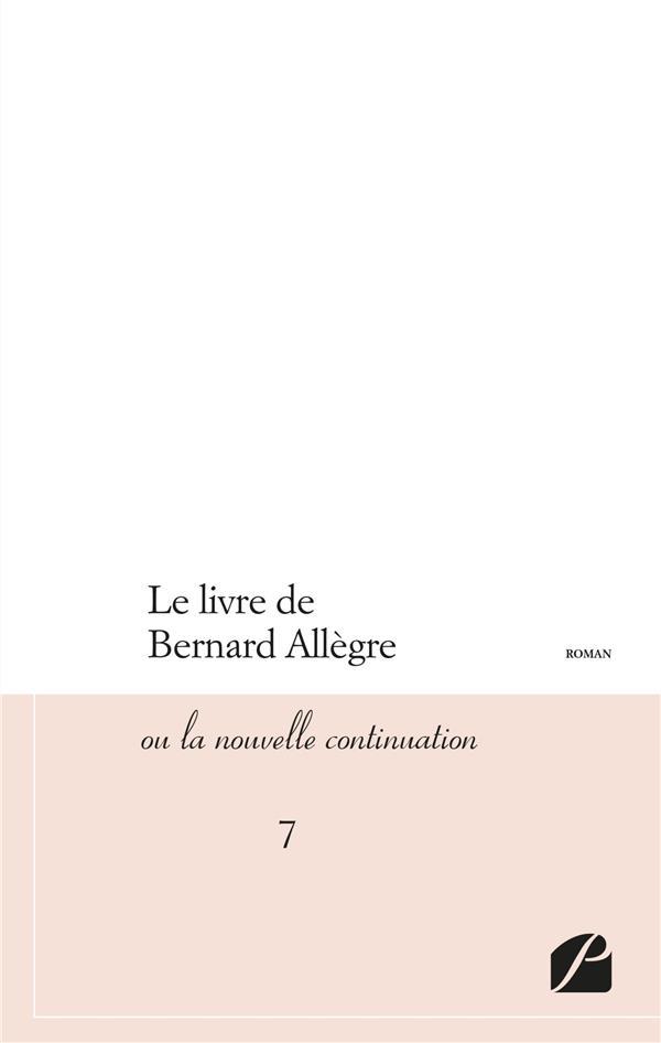 Le livre de bernard Allègre ; ou la nouvelle continuation