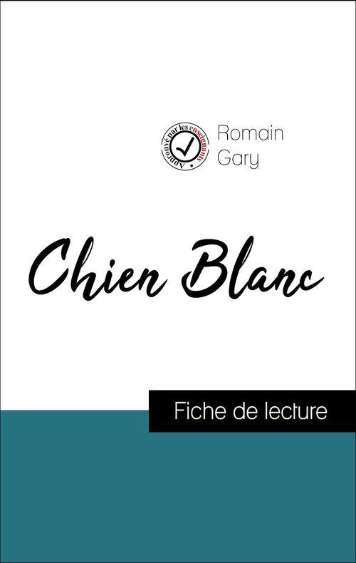 Analyse de l'oeuvre : Chien Blanc (résumé et fiche de lecture plébiscités par les enseignants sur fichedelecture.fr)