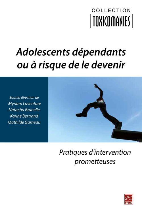 Adolescents dependants ou a risque de le devenir