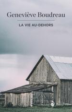 Vente Livre Numérique : La Vie au-dehors  - Geneviève Boudreau