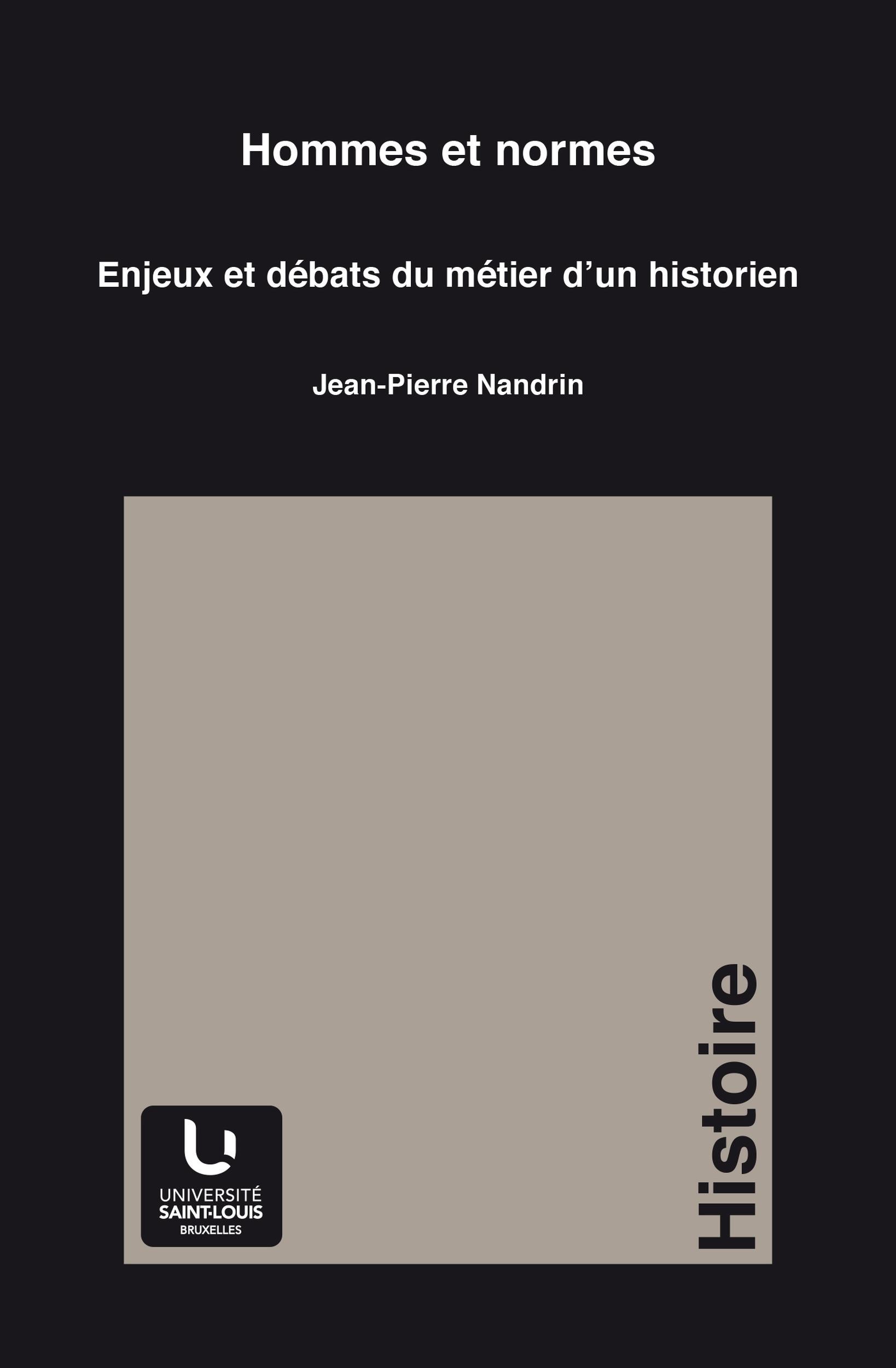 Hommes et normes ; enjeux et débats du métier d'un historien