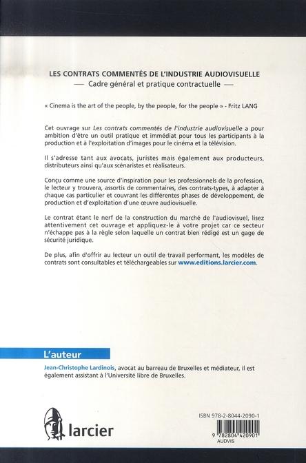 Les contrats commentés de l'industrie audiovisuel ; cadre général et pratique contractuelle