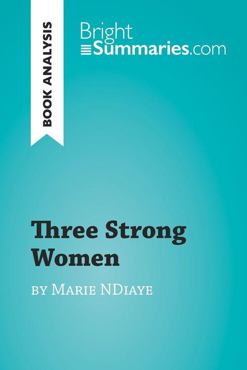 Three Strong Women by Marie Ndiaye (Book Analysis)