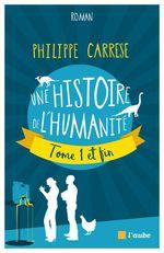 Vente EBooks : Une histoire de l'humanité, tome 1 et fin  - Philippe CARRESE