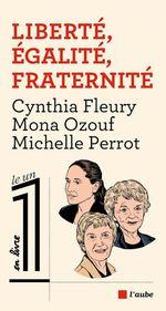 Vente EBooks : Liberté, égalité, fraternité  - Cynthia Fleury - Michelle Perrot - Mona Ozouf