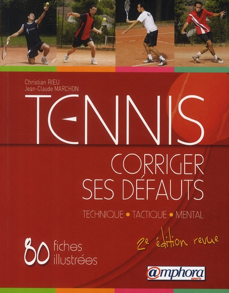Tennis - Corriger Ses Defauts, Technique, Tactique, Mental