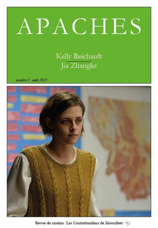 Revue Apaches n.3 ; Kelly Reichardt : Jia Zhangke