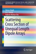 Scattering Cross Section of Unequal Length Dipole Arrays  - H. L. Sneha - Rakesh Mohan Jha - Hema Singh