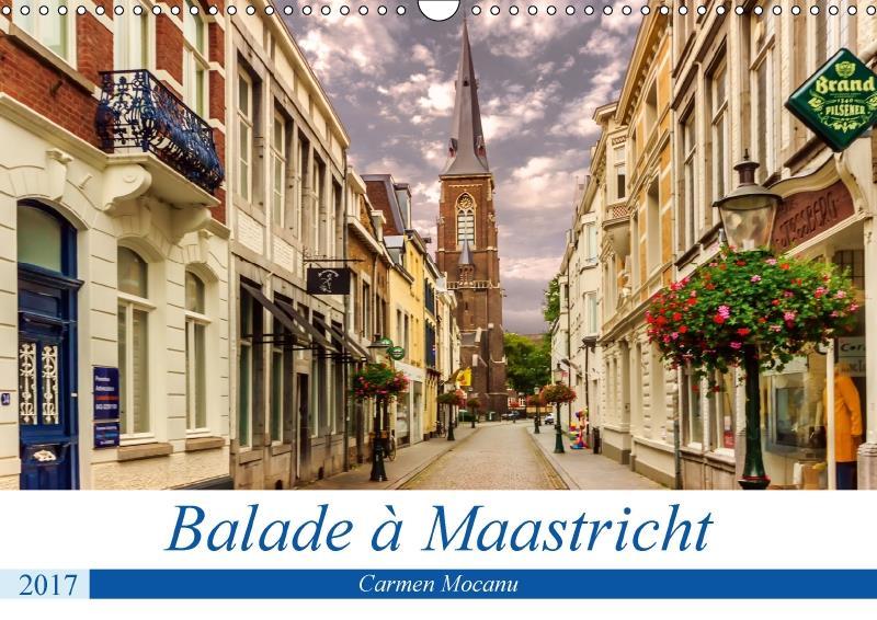 balade à Maastricht (calendrier mural 2017 DIN A3 horizontal)