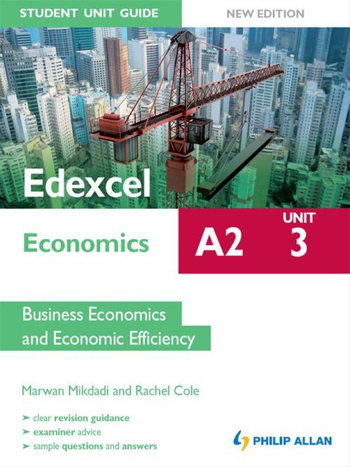 Edexcel A2 Economics Student Unit Guide New Edition: Unit 3 Business Economics and Economic Efficiency