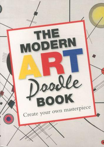 The modern art doodle book - create your own masterpiece