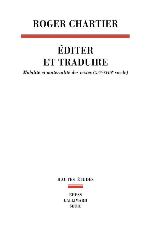Editer et traduire - mobilite et materialite des textes (xvie-xviiie siecles)