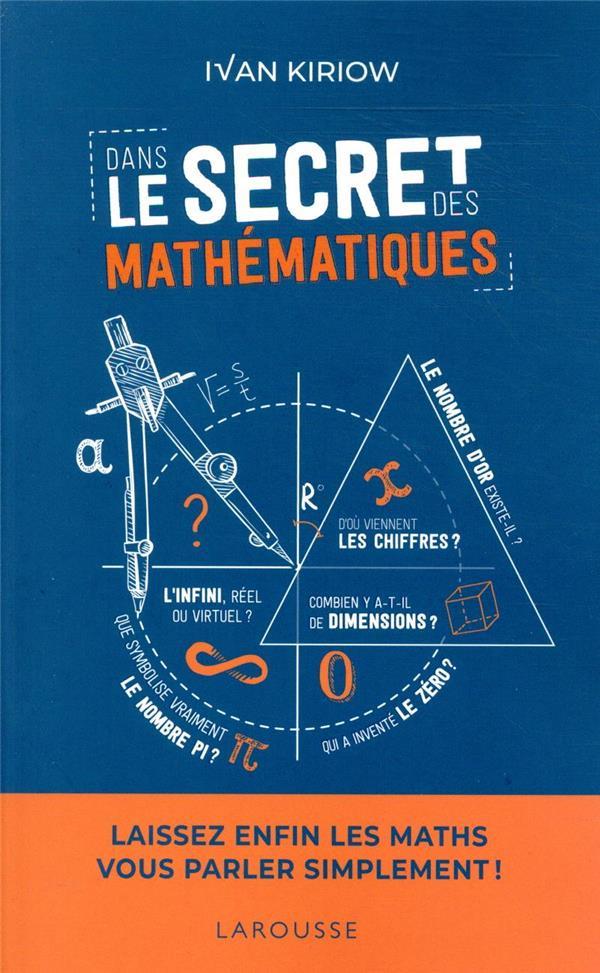 Dans le secret des mathématiques ; laissez enfin les maths vous parler simplement !