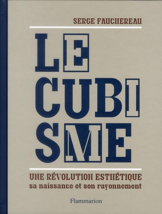 Le cubisme ; une révolution esthétique, sa naissance et son rayonnement