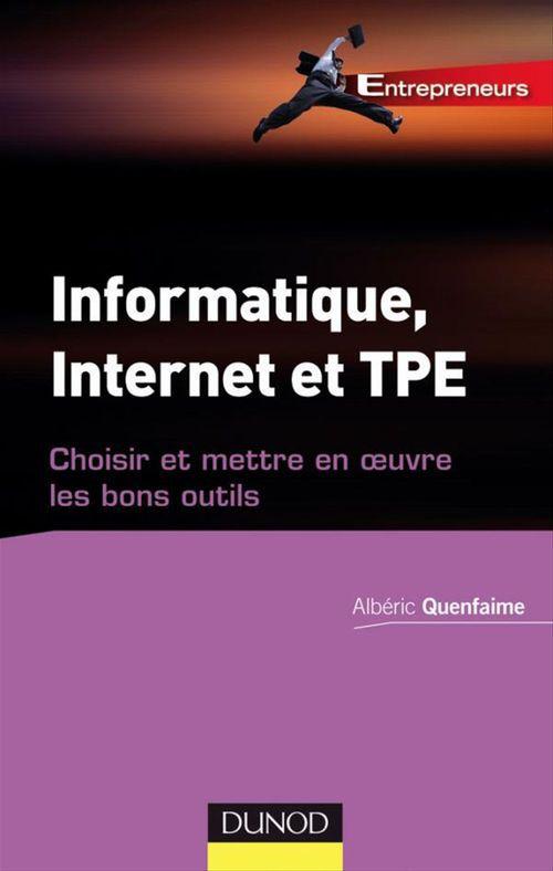 Informatique, internet et TPE ; choisir et mettre en oeuvre les bons outils