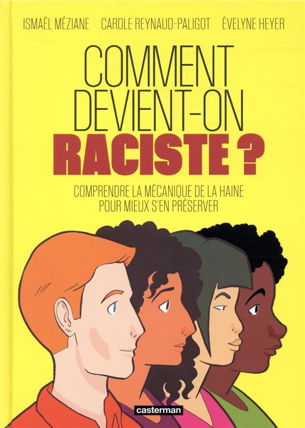 Comment devient-on raciste ? comprendre la mécanique de la haine pour mieux s'en préserver