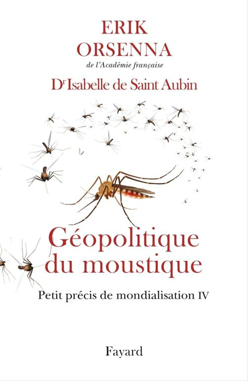 Petit précis de mondialisation t.4 ; géopolitique du moustique