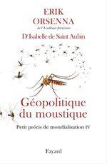 Vente Livre Numérique : Géopolitique du moustique  - Erik Orsenna - Isabelle de Saint-Aubin