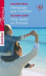 Mensonge aux Caraïbes - Pour trahir un Fortune  - Joanne Rock - Allison Leigh