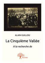 La Cinquième Vallée  - Alain Guillou