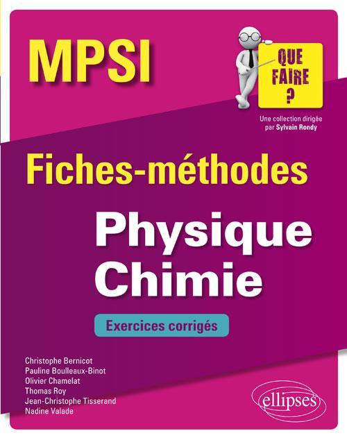 MPSI ; fiches-méthodes ; physique-chimie ; exercices corrigés (édition 2018)