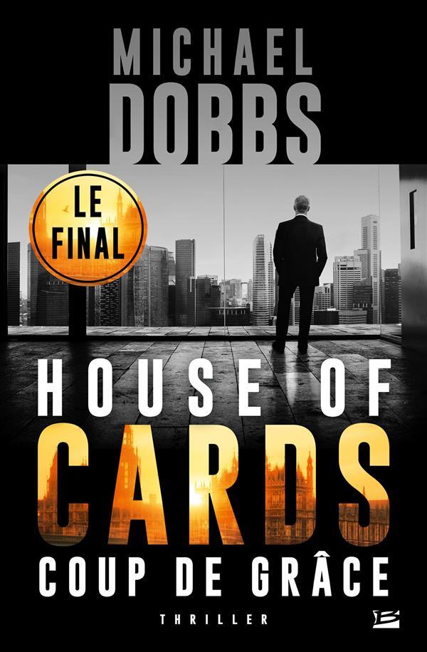 House of cards T.3 ; coups de grâce