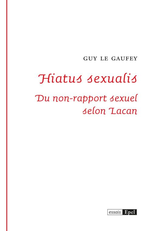 Hiatus sexualis ; du non-rapport sexuel selon Lacan