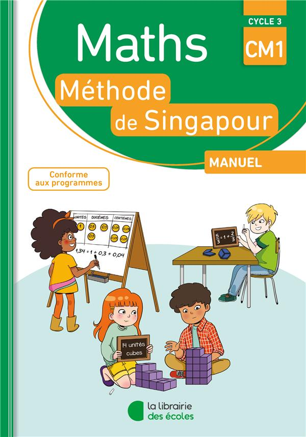 La méthode de Singapour ; mathématiques ; CM1 ; livre de l'élève