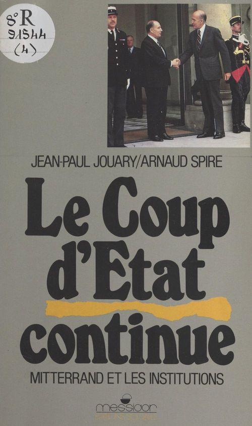 Le Coup d'État continue : Mitterrand et les institutions