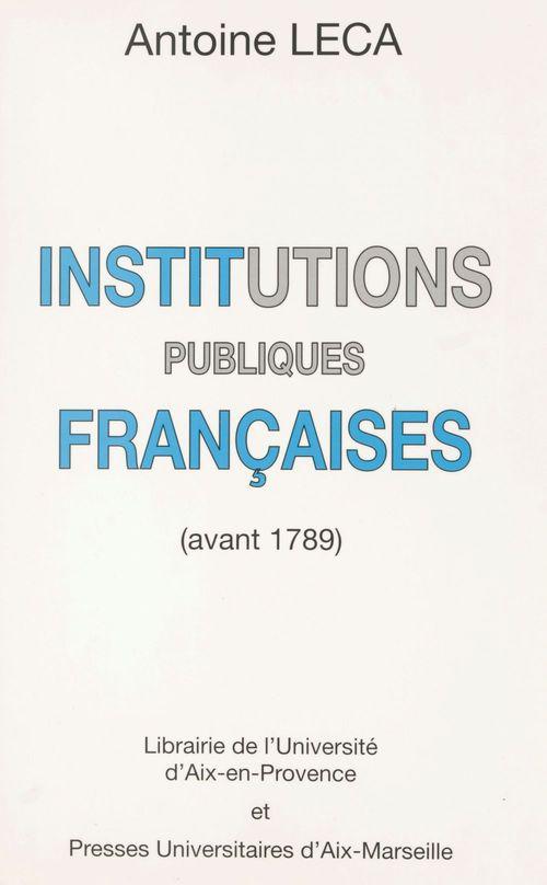 Institutions publiques francaises : avant 1789