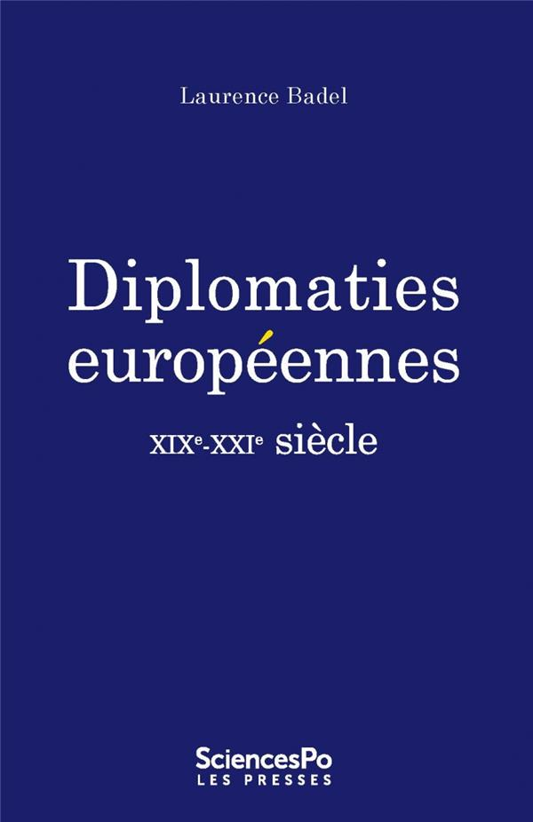 Diplomaties européennes ; XIX-XXI siècle
