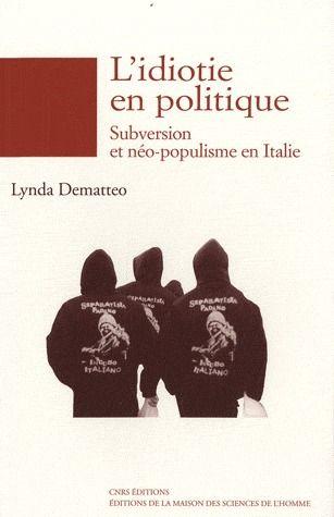 l'idiotie en politique ; subversion et néo-populisme en Italie
