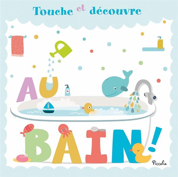 Touche et découvre ; au bain !
