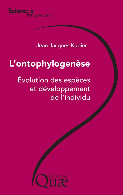 L'ontophylogénèse ; évolution des especes et développement de l'individu