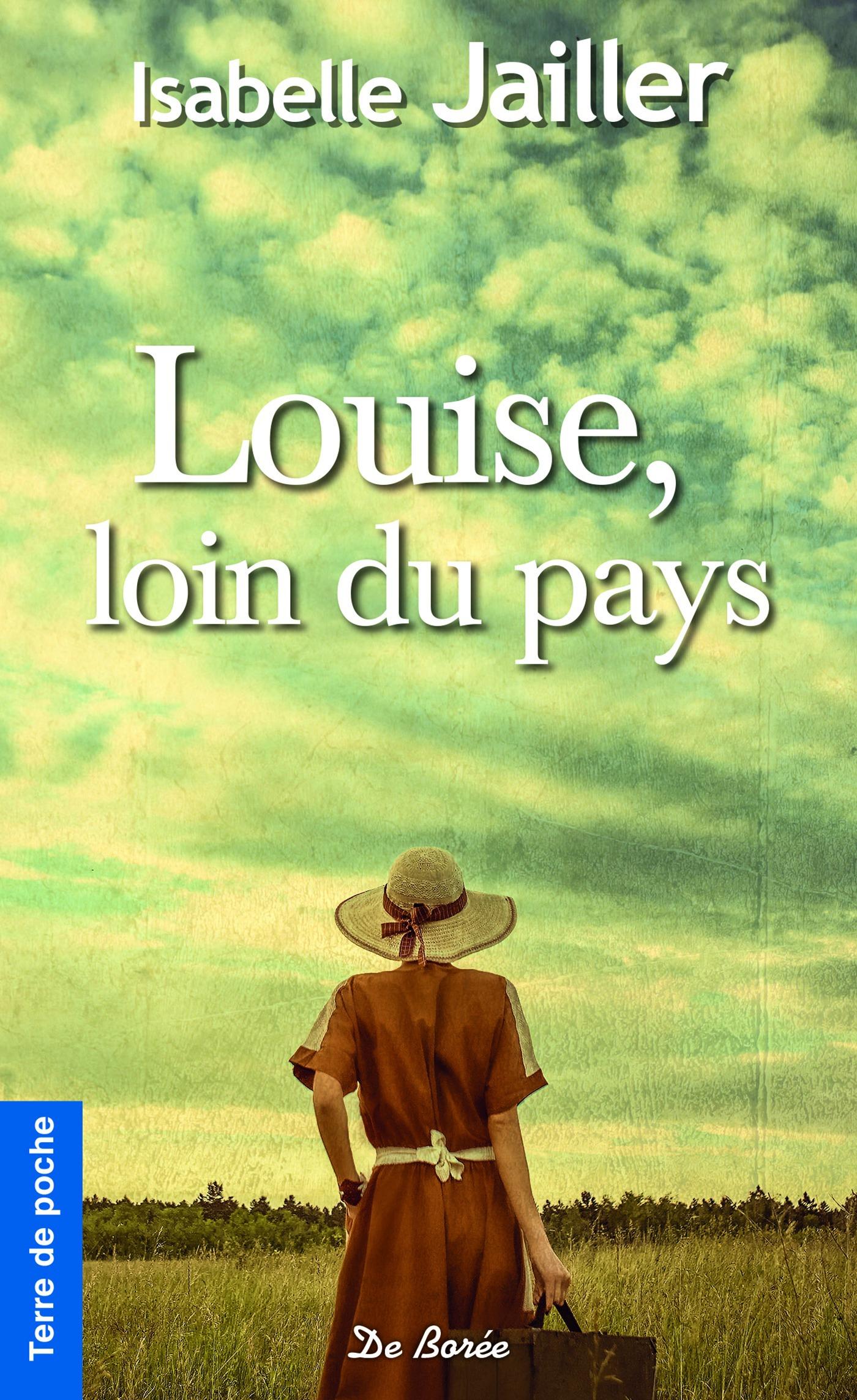 Louise, loin du pays  - Isabelle Jailler
