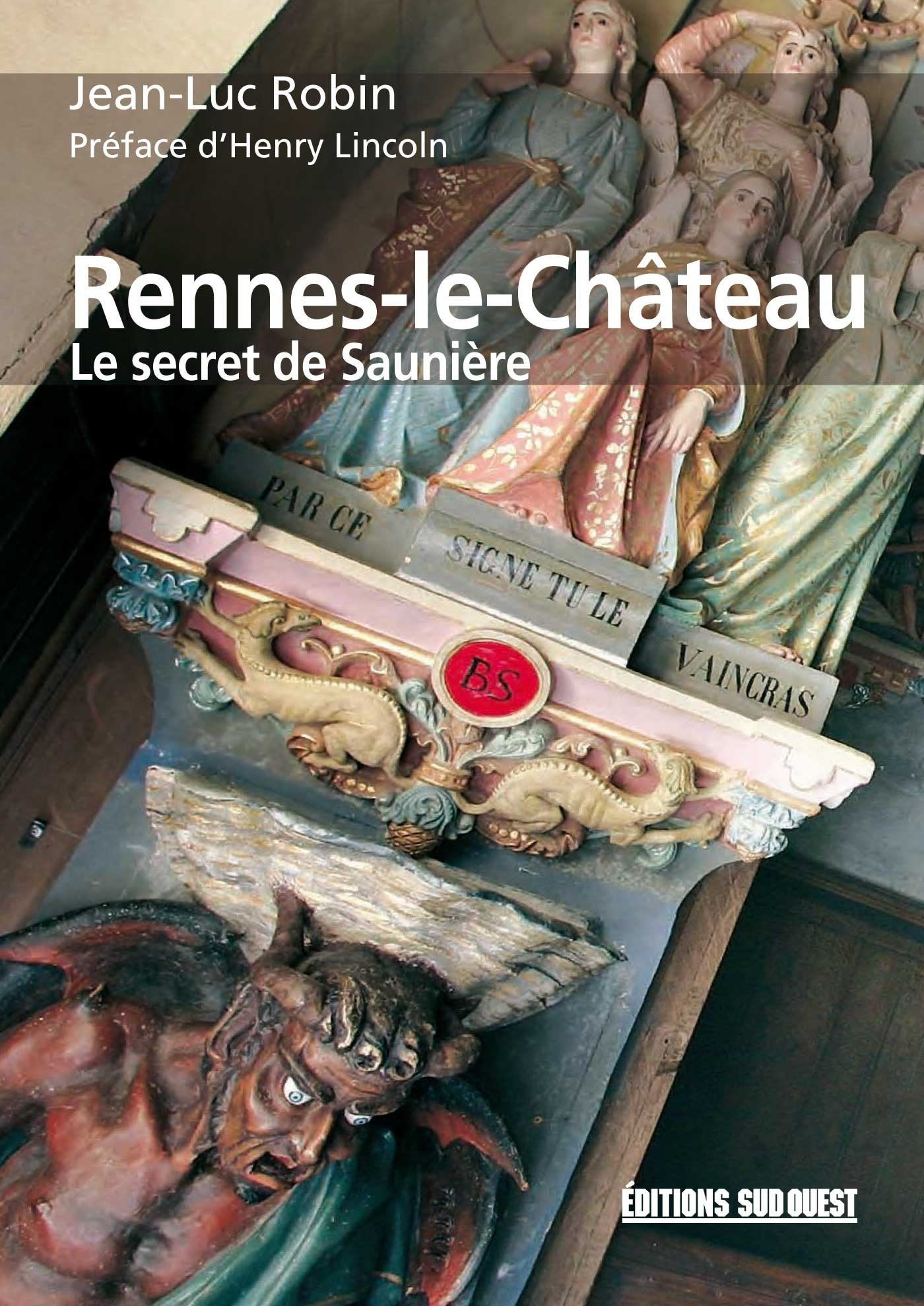 Rennes-le-chateau, le secret de sauniere