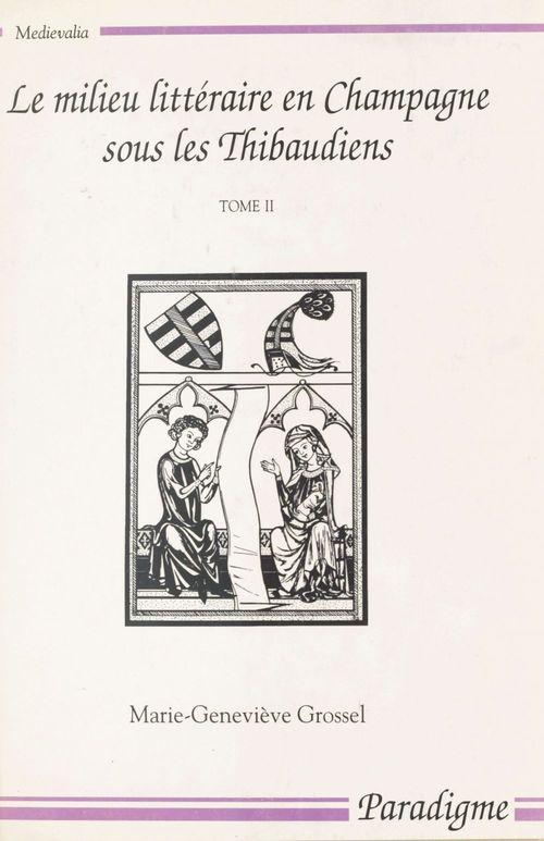 Le milieu littéraire en Champagne sous les Thibaudiens (1200-1270) (2)
